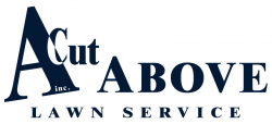 A Cut Above Lawn Service, Inc.