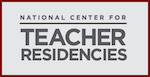 National Center for Teacher Residencies