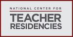 National Center for Teacher Residencies